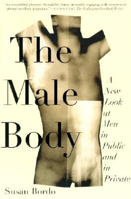 The Male Body By Bordo, Susan