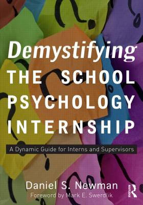 Demystifying the School Psychology Internship By Newman, Daniel