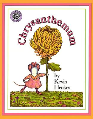 Chrysanthemum By Henkes, Kevin