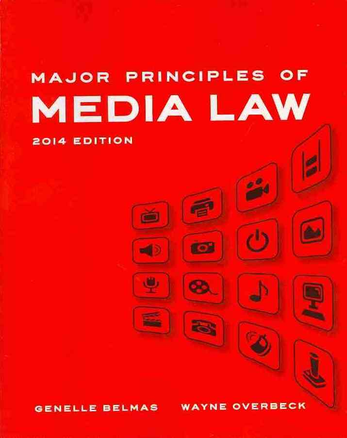 Major Principles of Media Law, 2014 Edition By Overbeck, Wayne/ Belmas, Genelle